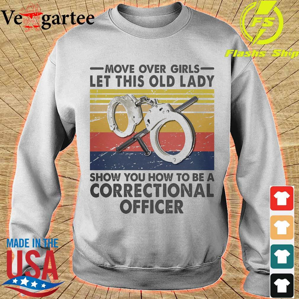 Move over girls let this old lady show You how to be a Correctional officer vintage s sweater