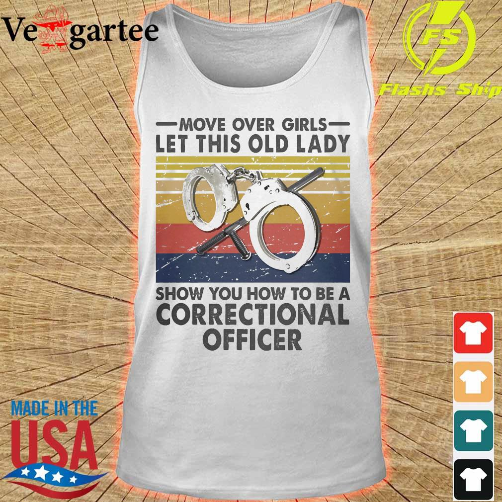 Move over girls let this old lady show You how to be a Correctional officer vintage s tank top