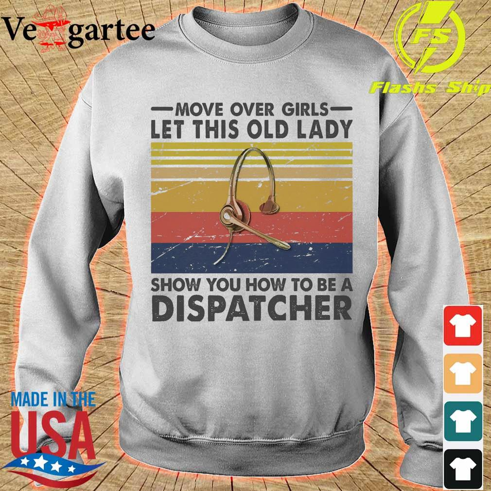 Move over girls let this old lady show You how to be a dispatcher vintage s sweater