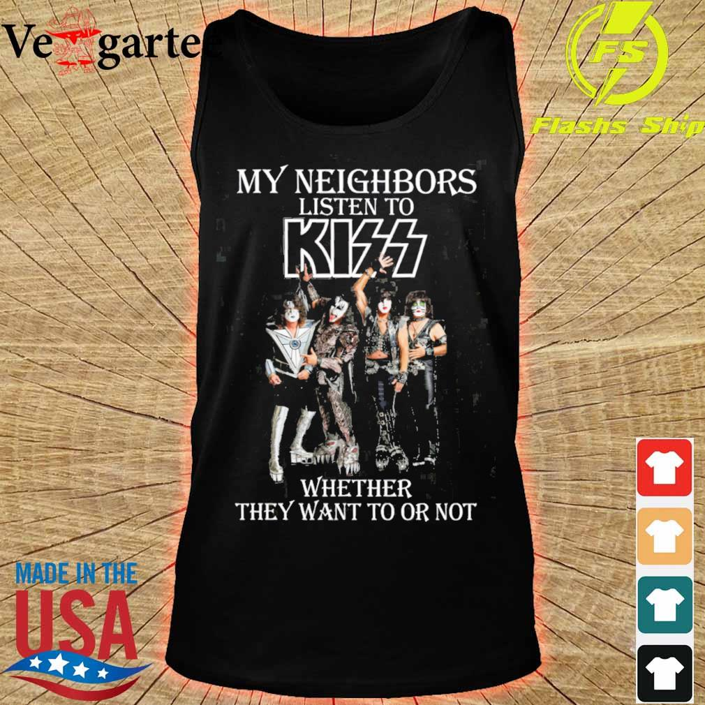 My neighbors listen to Kizz whether They want to or not s tank top