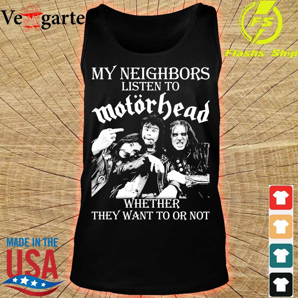 My Neighbors listen to Motorhead whether they want to or not s tank top