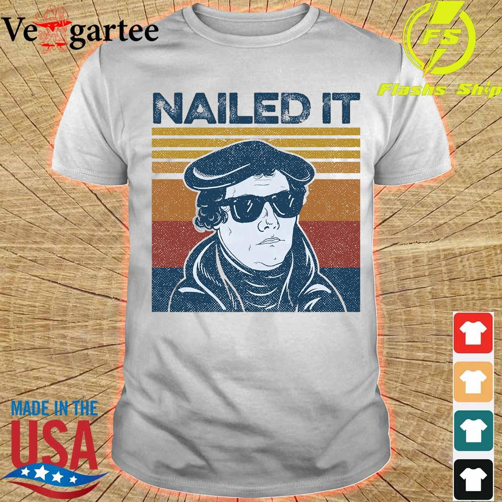 Nailed It Martin Luther vintage shirt