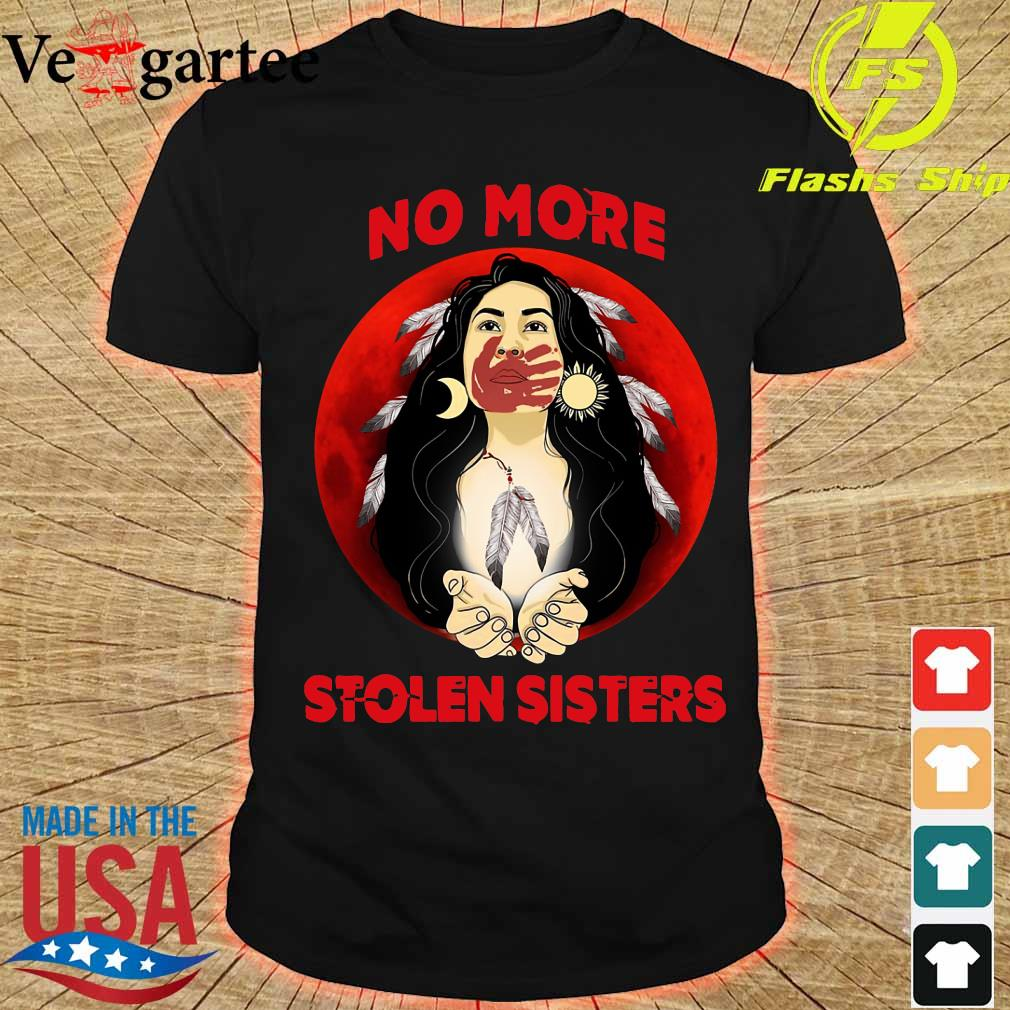 Native Americans no more stolen sisters shirt