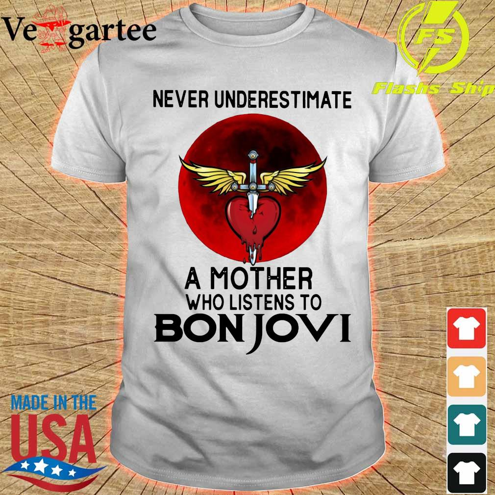 Never underestimate a mother her who listens to Bon Jovi shirt