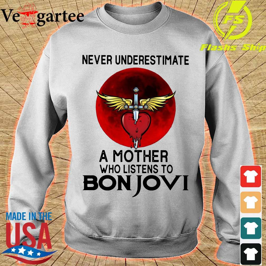 Never underestimate a mother her who listens to Bon Jovi s sweater