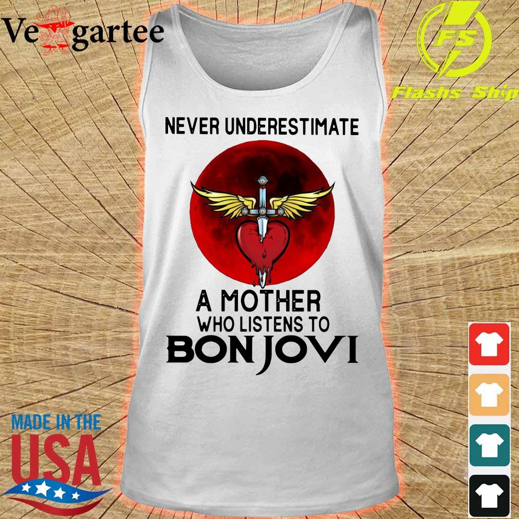 Never underestimate a mother her who listens to Bon Jovi s tank top