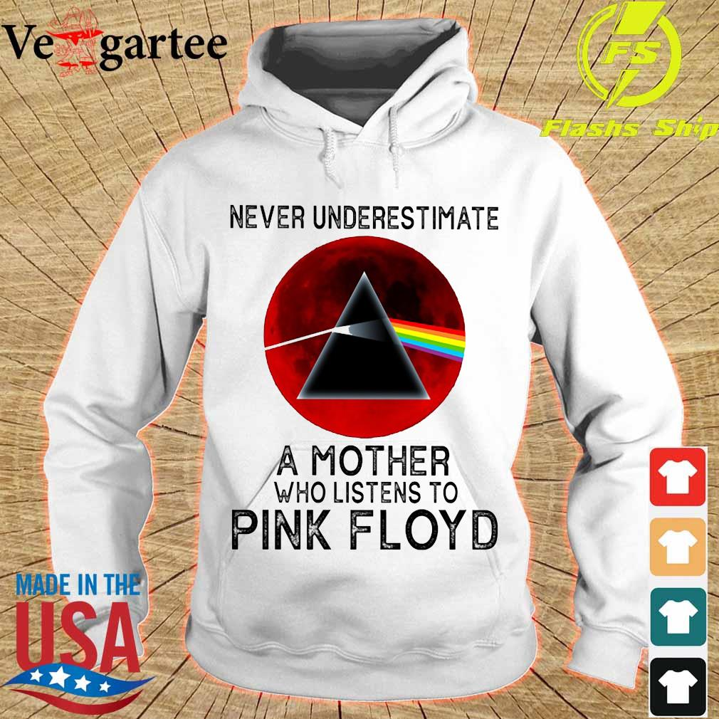 Never underestimate a mother her who listens to Pink Floyd s hoodie