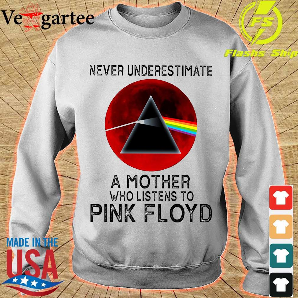 Never underestimate a mother her who listens to Pink Floyd s sweater