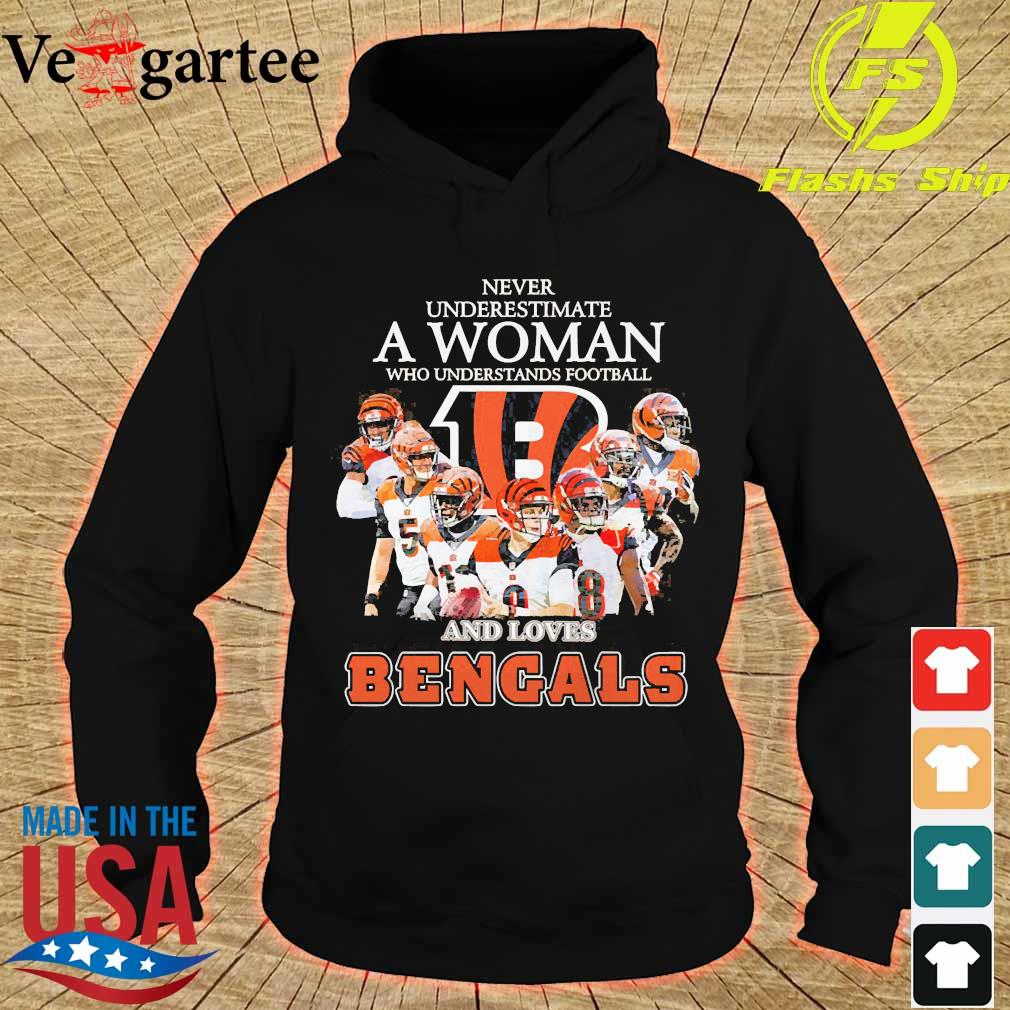 Never underestimate a woman who understands football and loves Bengals s hoodie