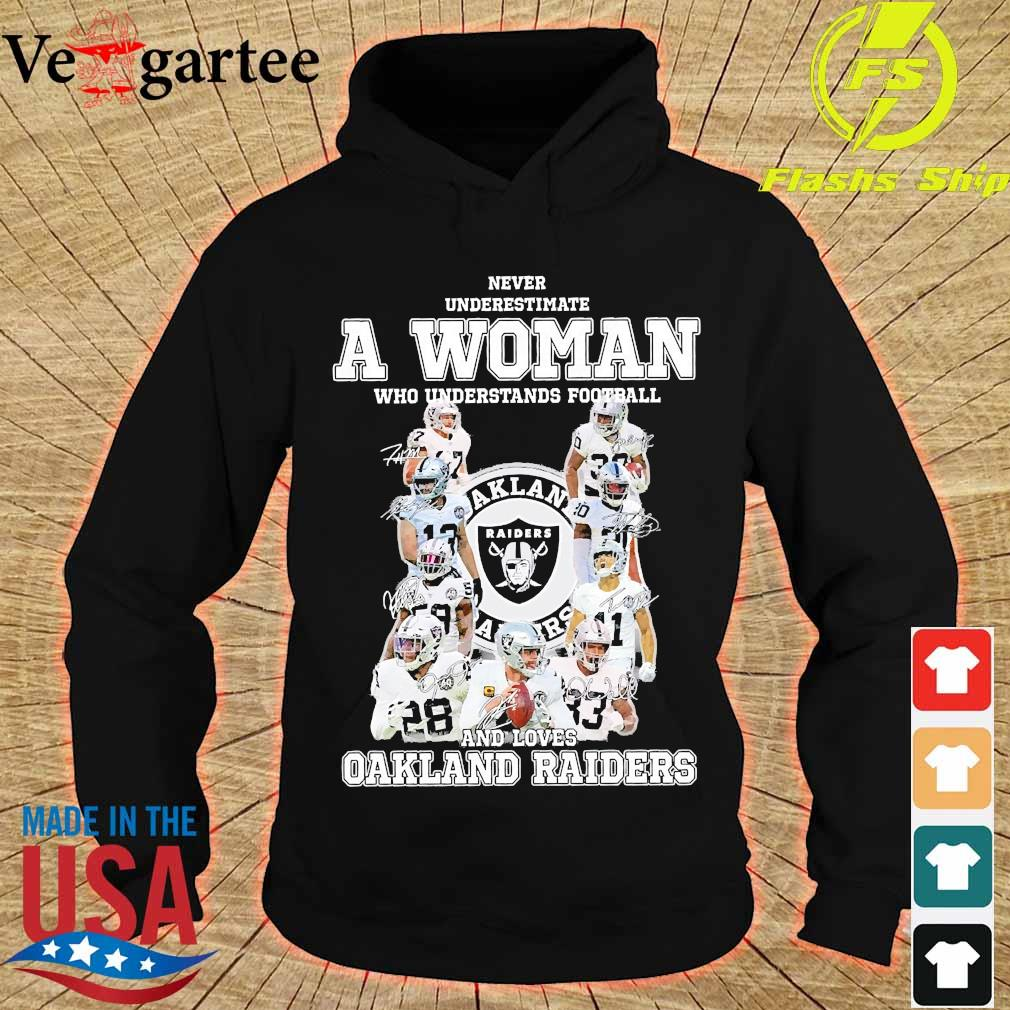 Never underestimate a woman who understands football and loves Oakland Raiders s hoodie