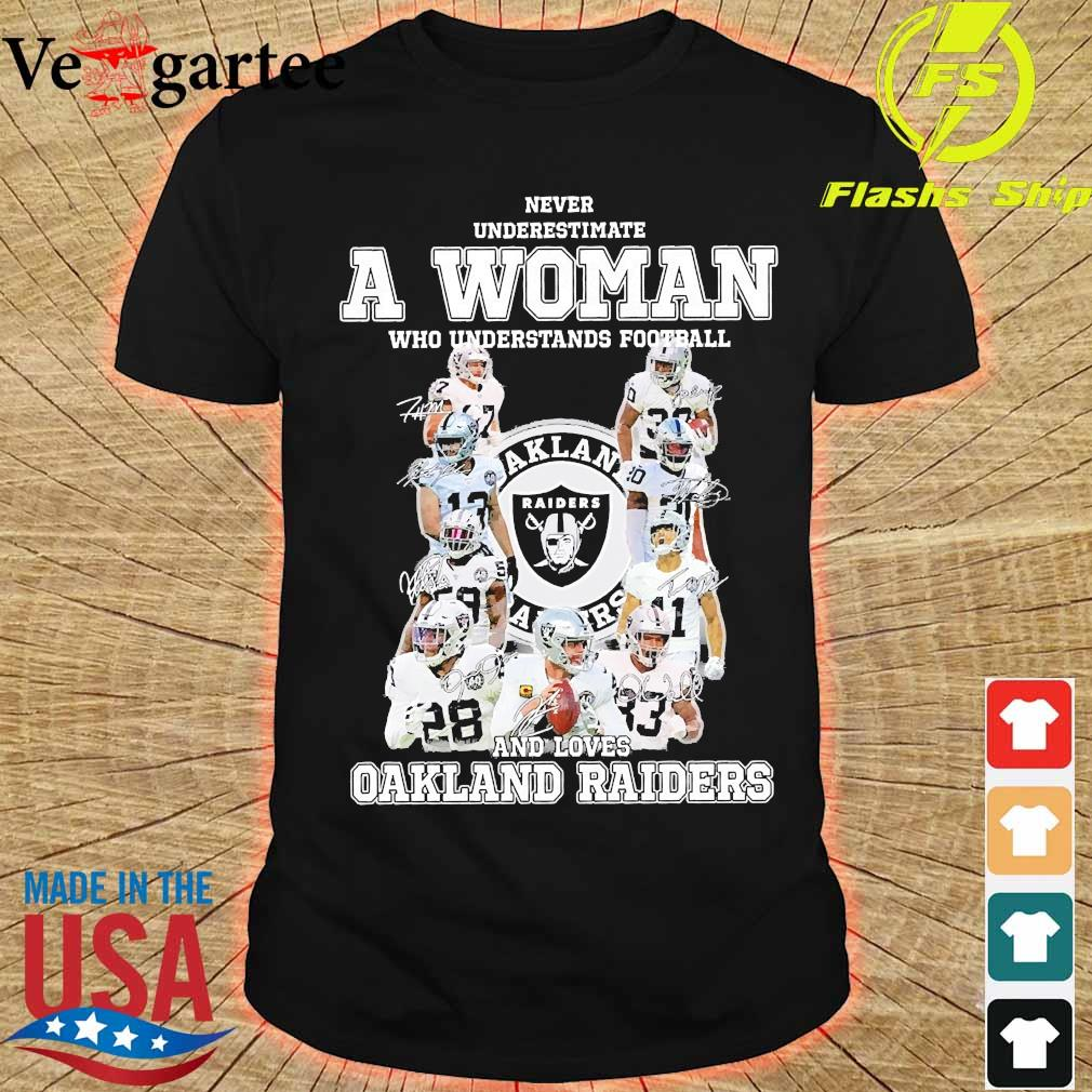 Never underestimate a woman who understands football and loves Oakland Raiders shirt