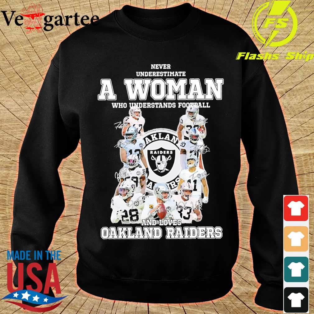 Never underestimate a woman who understands football and loves Oakland Raiders s sweater