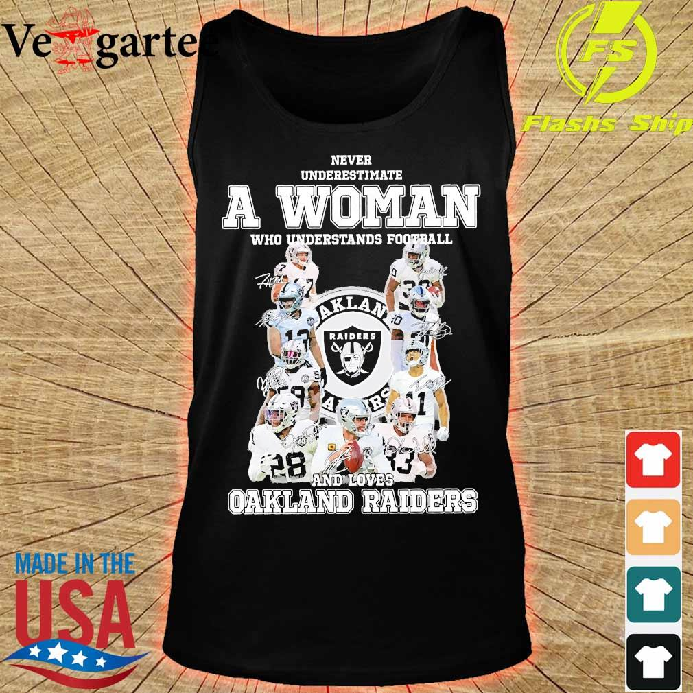 Never underestimate a woman who understands football and loves Oakland Raiders s tank top