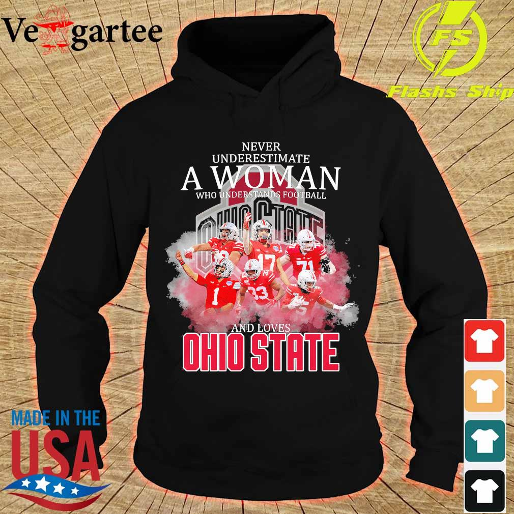 Never underestimate a woman who understands football and loves Ohio State s hoodie