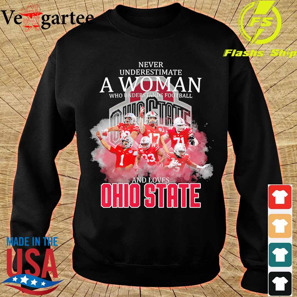 Never underestimate a woman who understands football and loves Ohio State s sweater