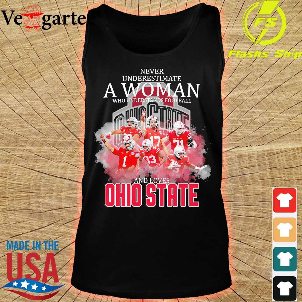 Never underestimate a woman who understands football and loves Ohio State s tank top