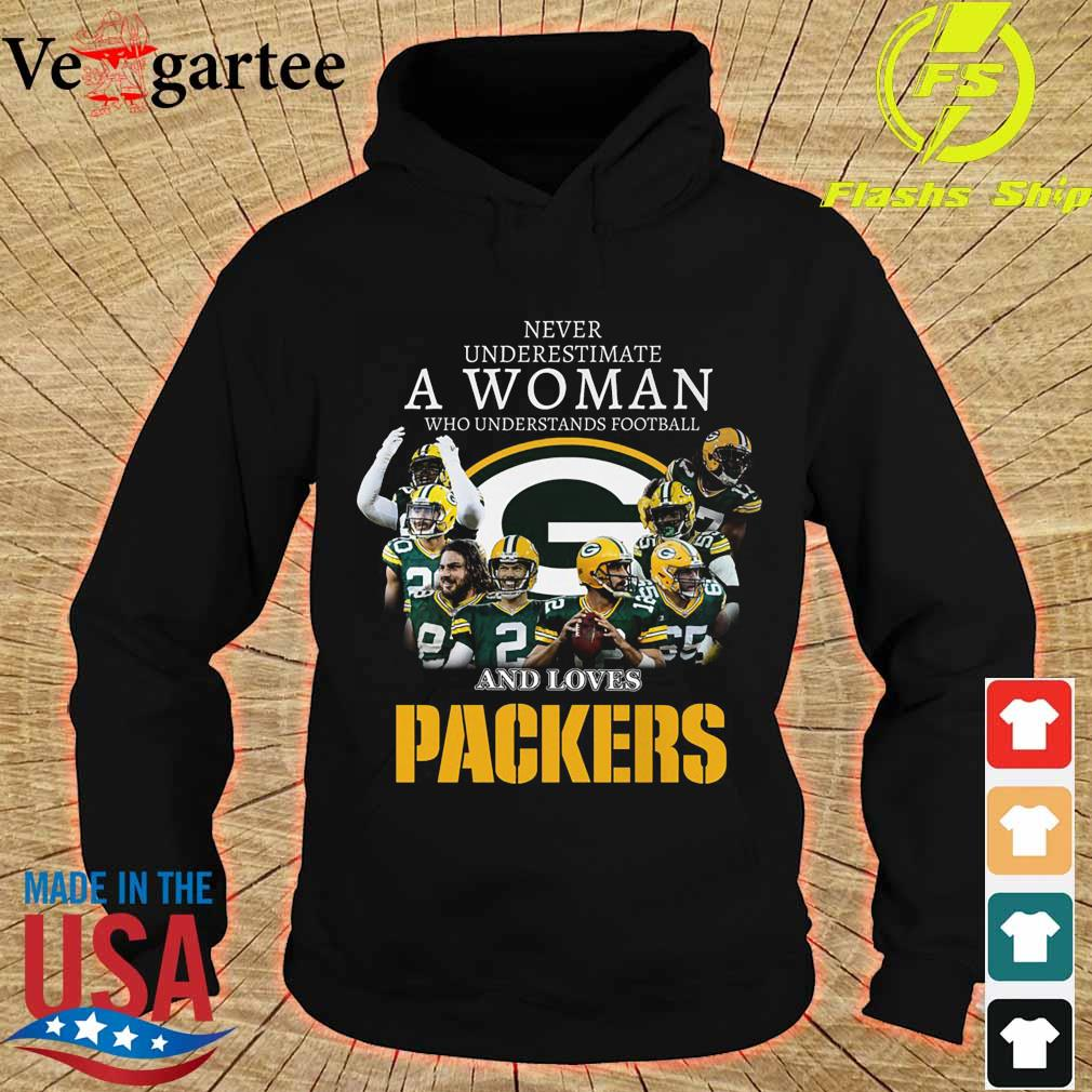 Never underestimate a woman who understands football and loves Packers s hoodie