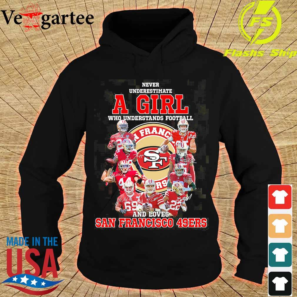 Never underestimate a woman who understands football and loves San Francisco 49Ers s hoodie