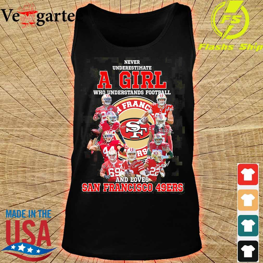 Never underestimate a woman who understands football and loves San Francisco 49Ers s tank top