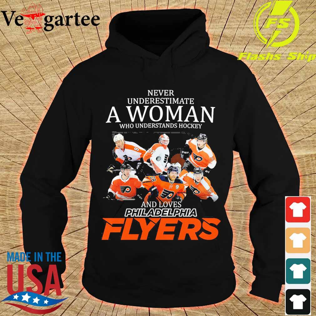 Never underestimate a woman who understands hockey and love Philadelphia Flyers s hoodie