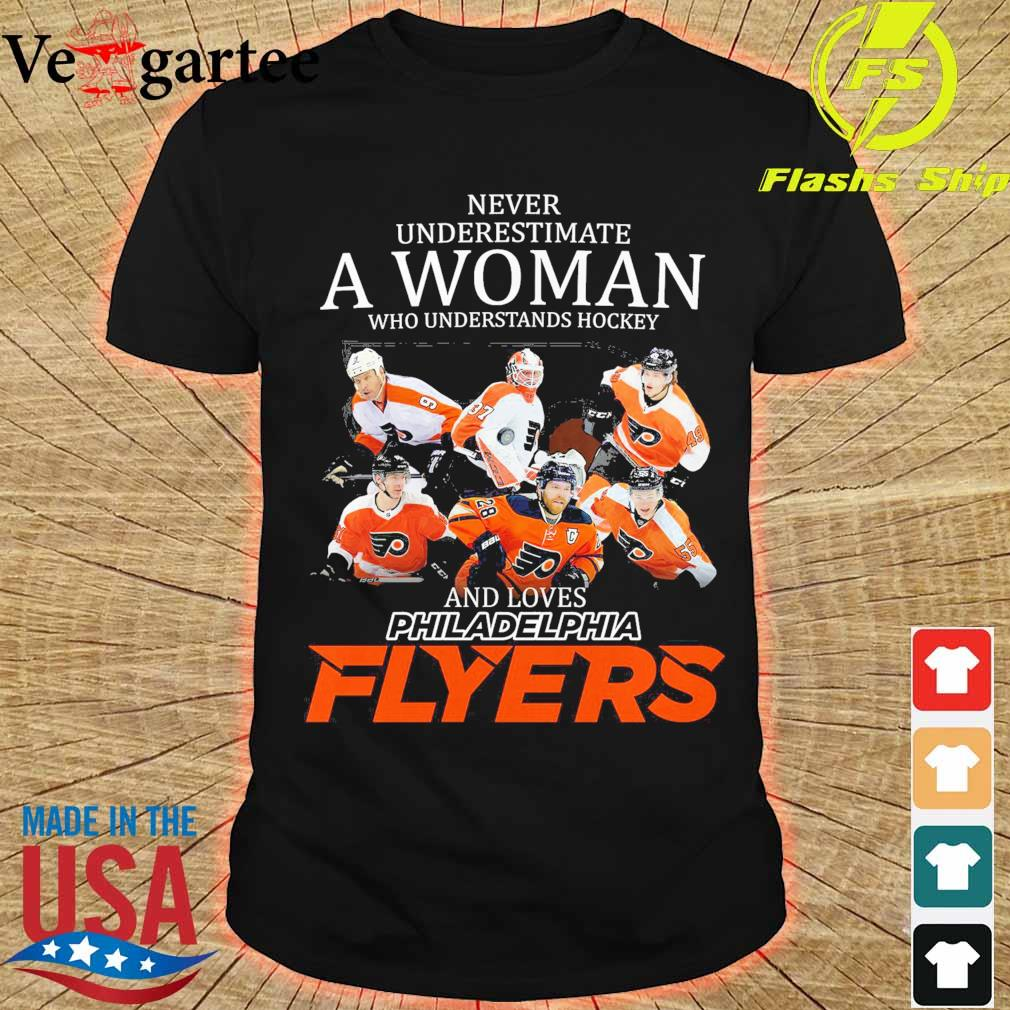 Never underestimate a woman who understands hockey and love Philadelphia Flyers shirt