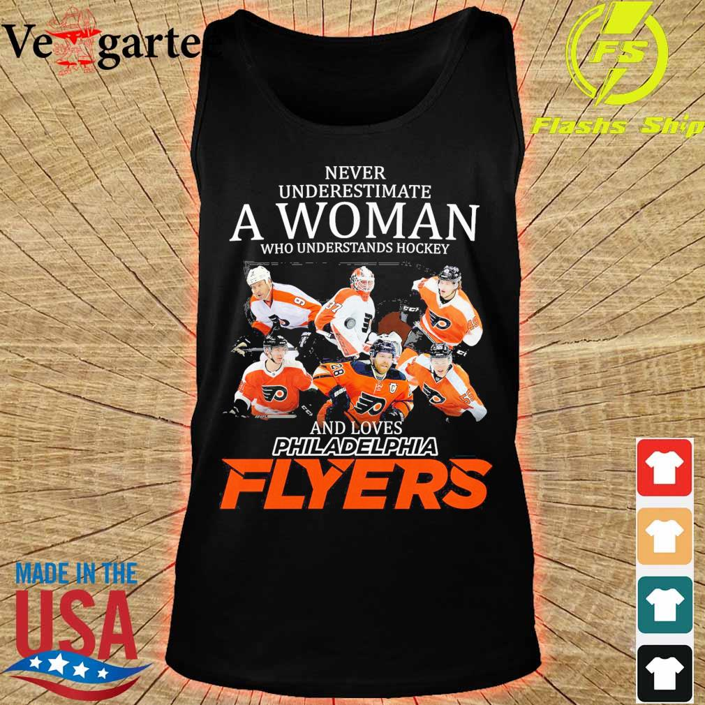 Never underestimate a woman who understands hockey and love Philadelphia Flyers s tank top