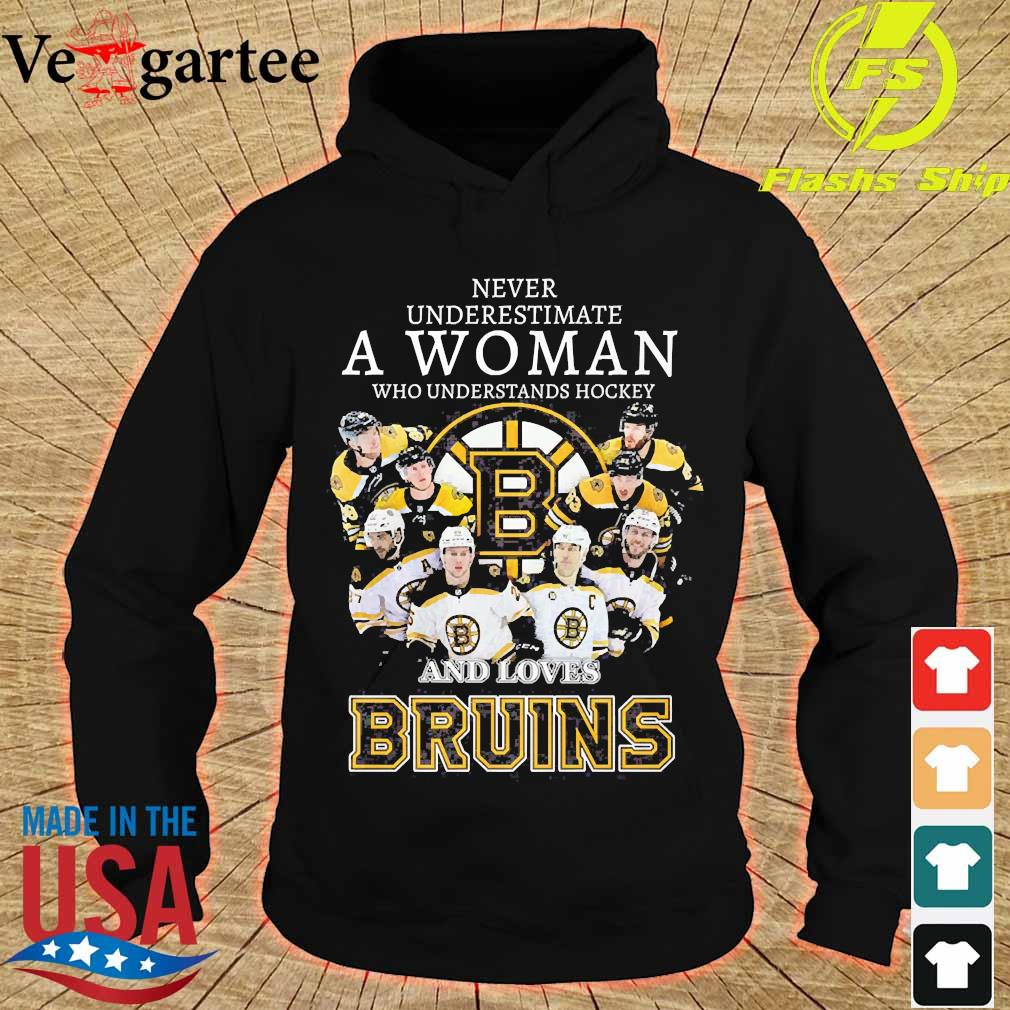 Never underestimate a woman who understands hockey and loves Bruins s hoodie
