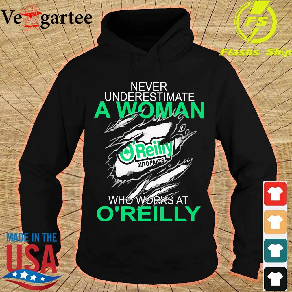 Never underestimate a woman who works at O'reilly s hoodie