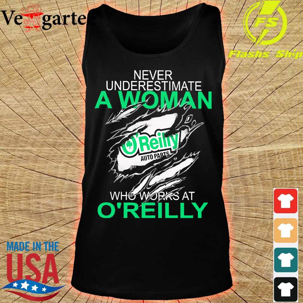 Never underestimate a woman who works at O'reilly s tank top