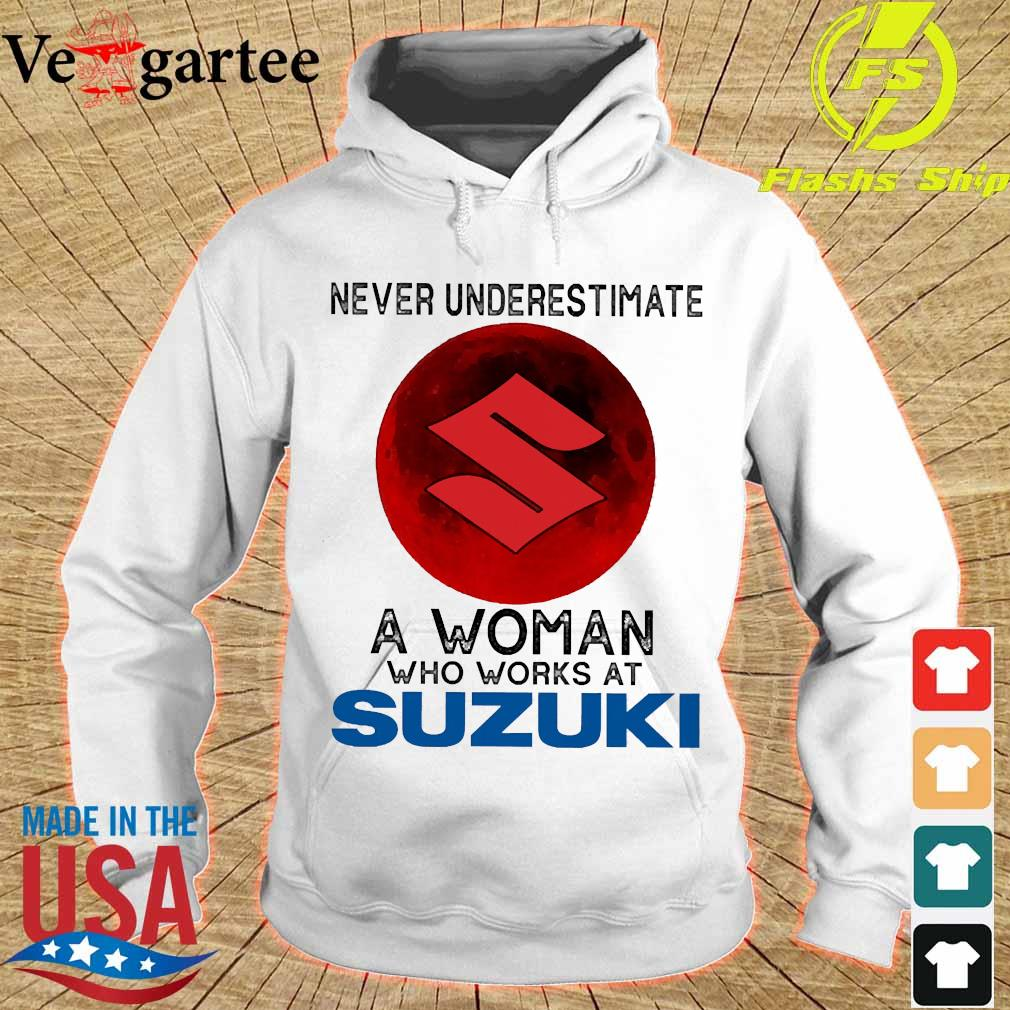 Never underestimate a woman who works at Suzuki s hoodie