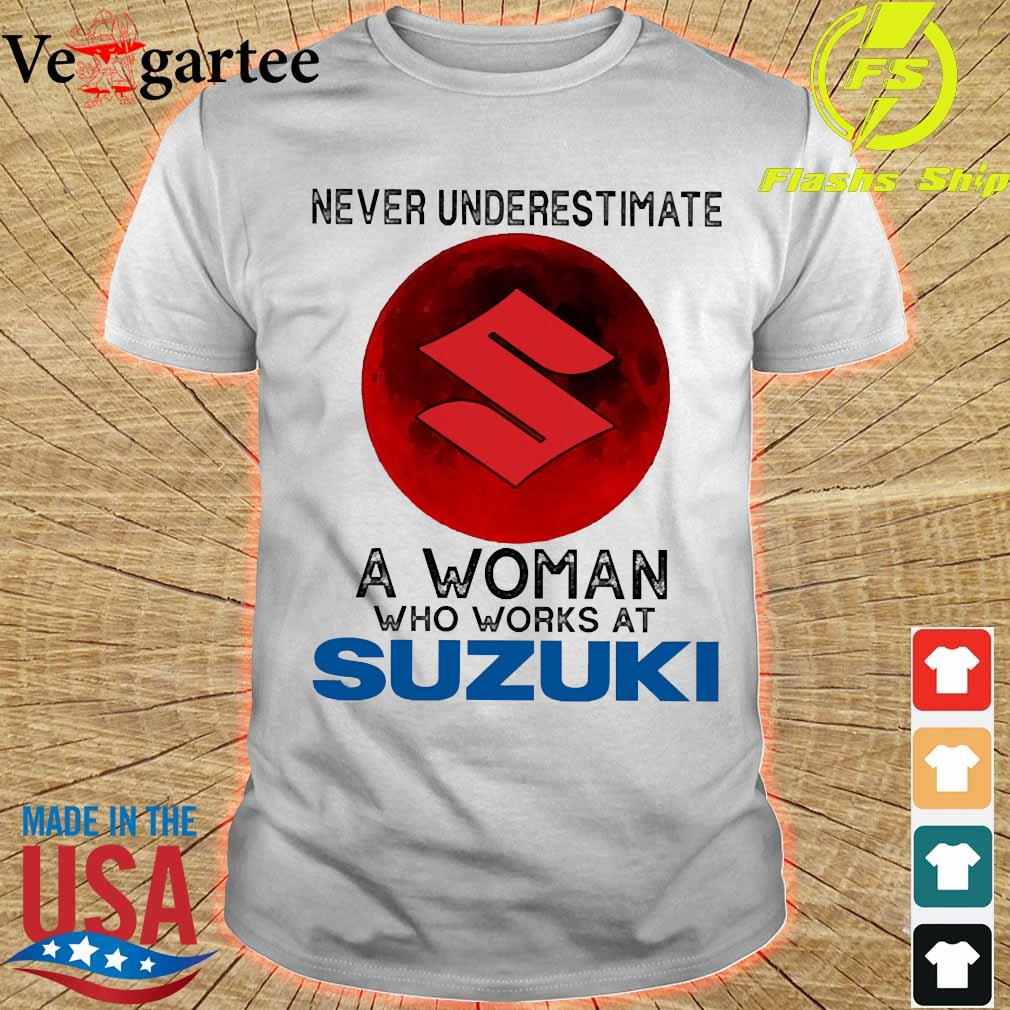 Never underestimate a woman who works at Suzuki shirt