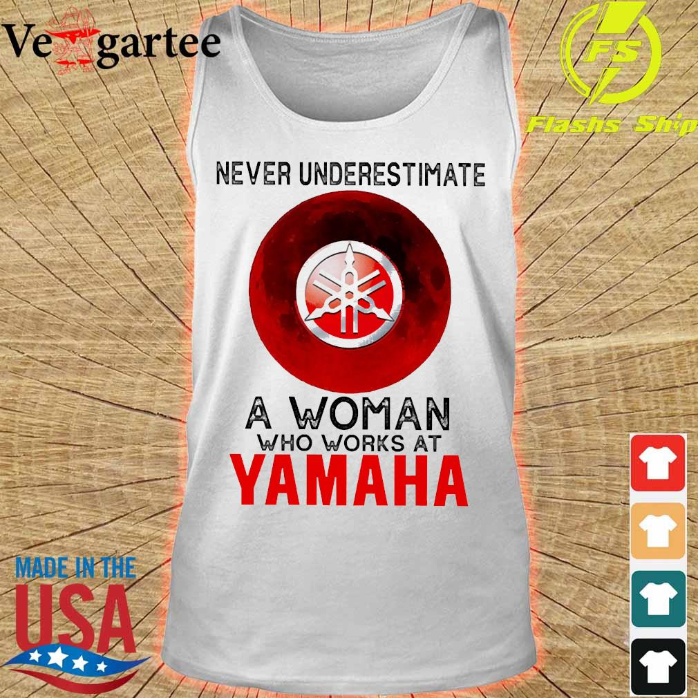 Never underestimate a woman who works at Yamaha s tank top