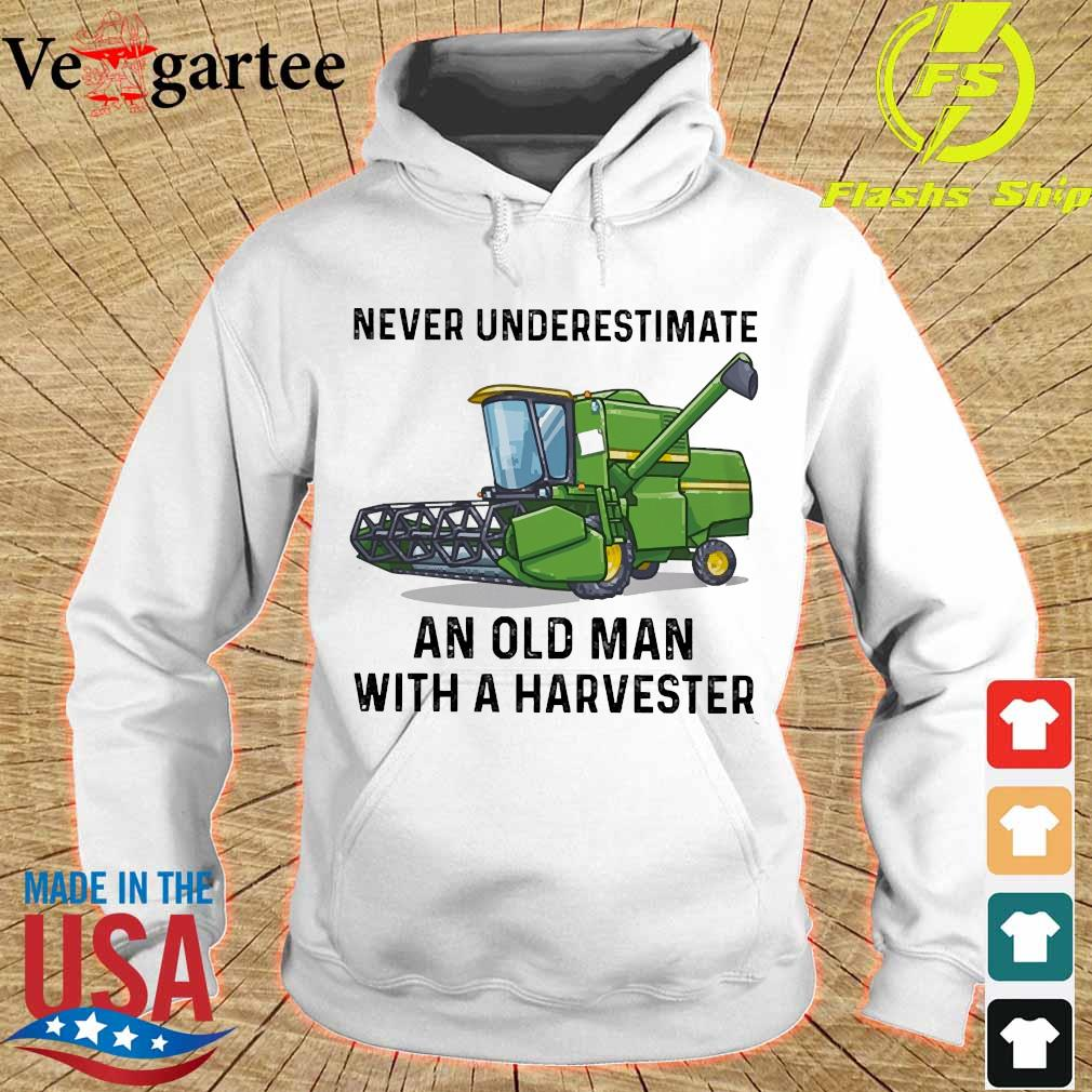 Never underestimate an old man with a Harvester s hoodie
