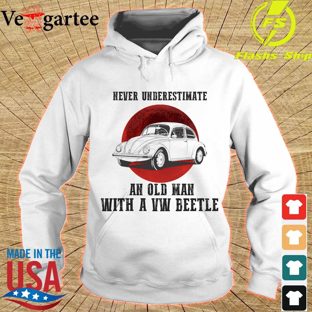 Never underestimate an old man with a VW beetle s hoodie