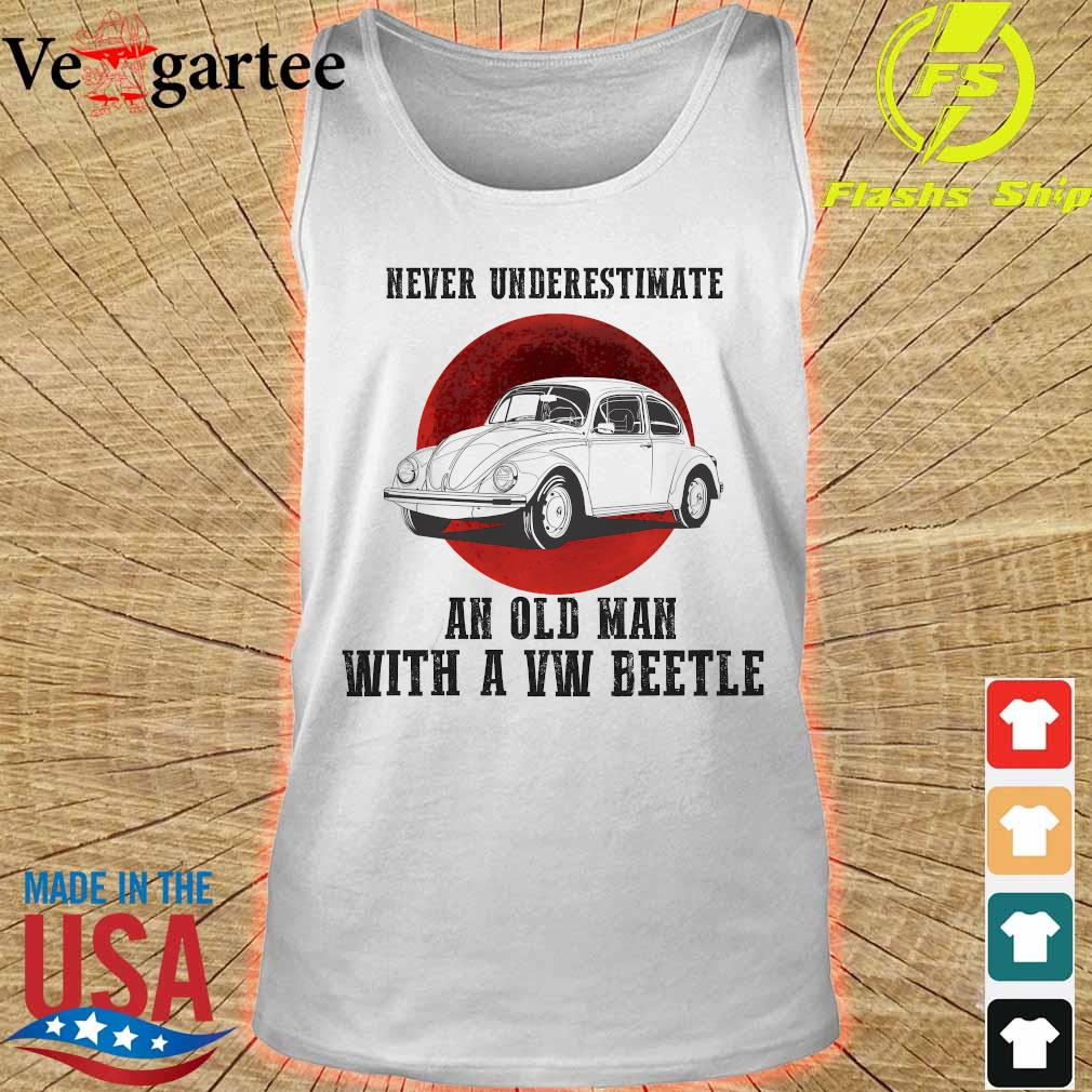 Never underestimate an old man with a VW beetle s tank top
