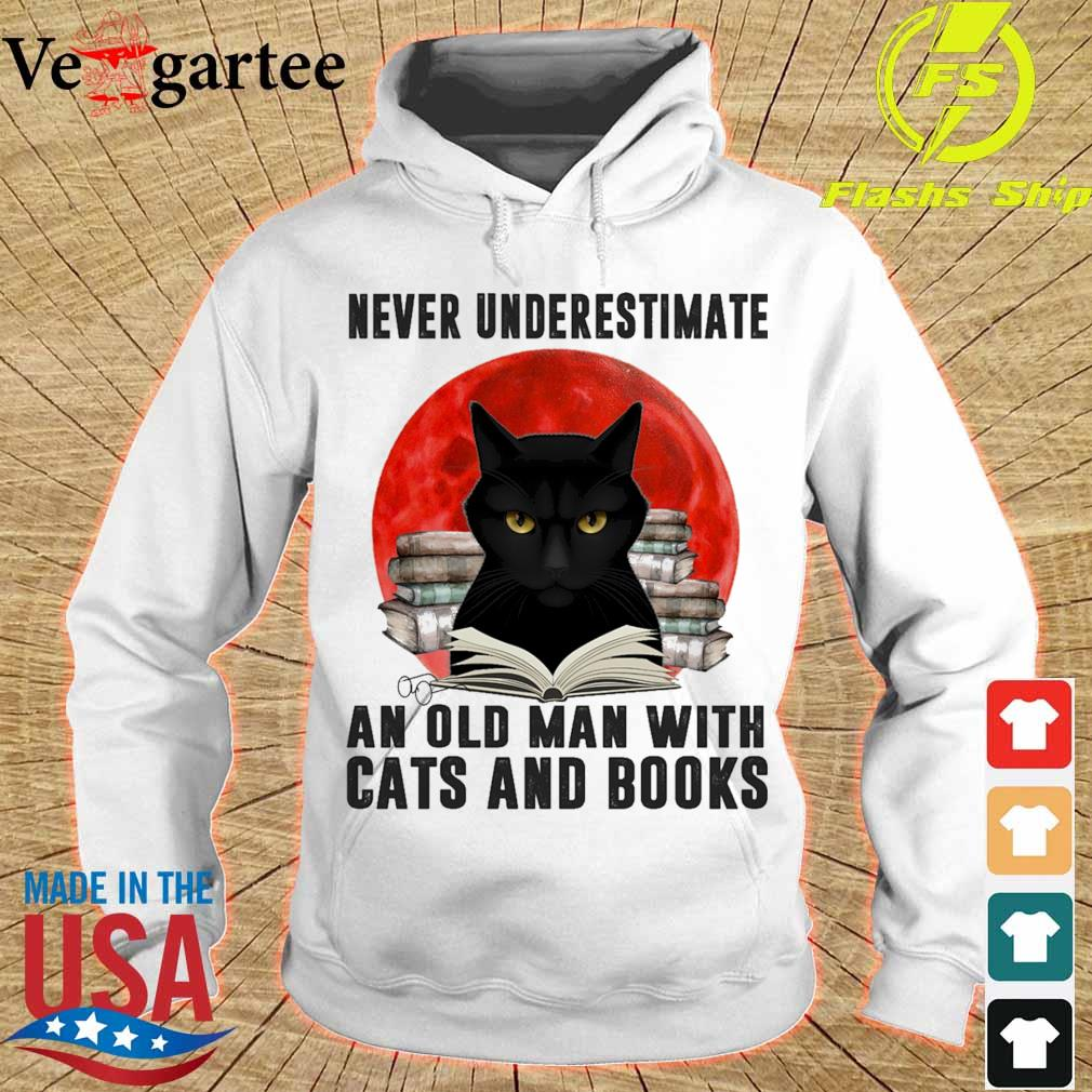 Never underestimate an old man with cats and books Moon s hoodie