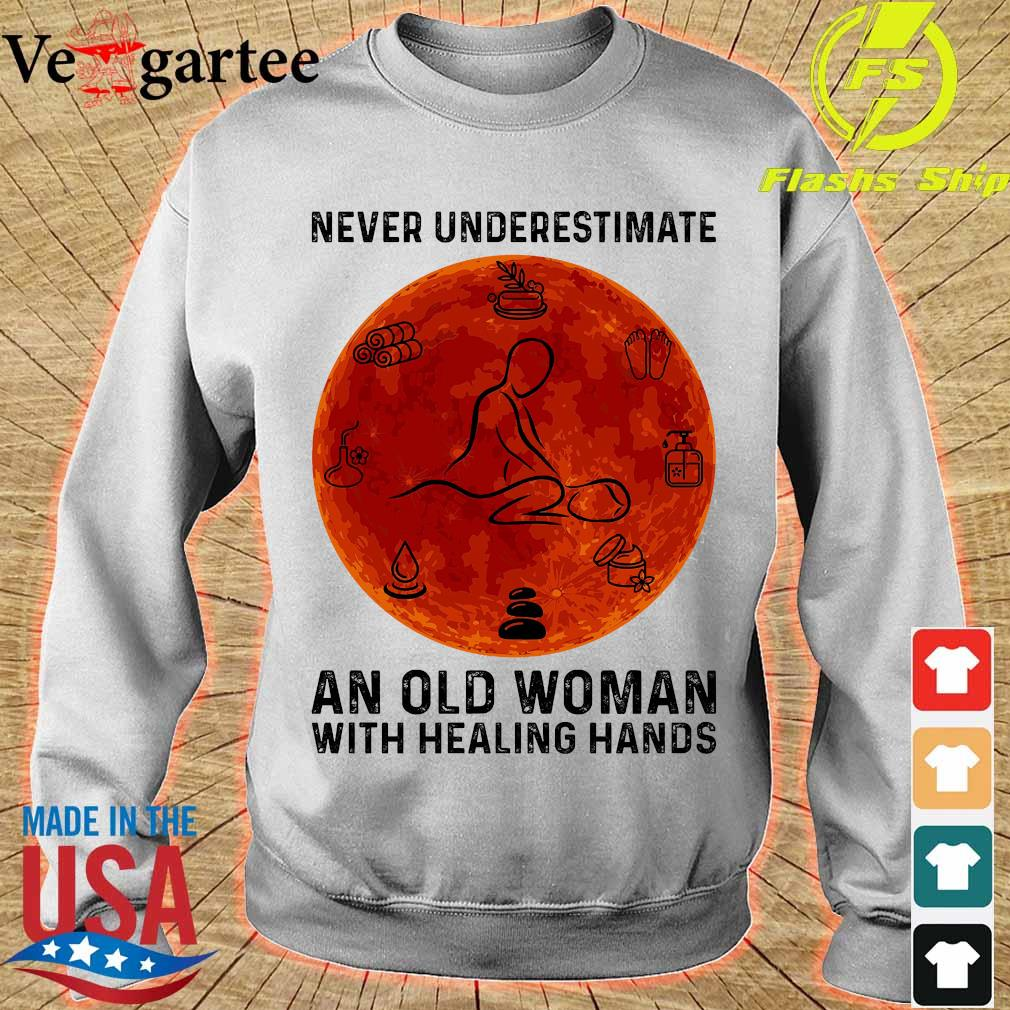 Never underestimate an old woman with healing hands s sweater