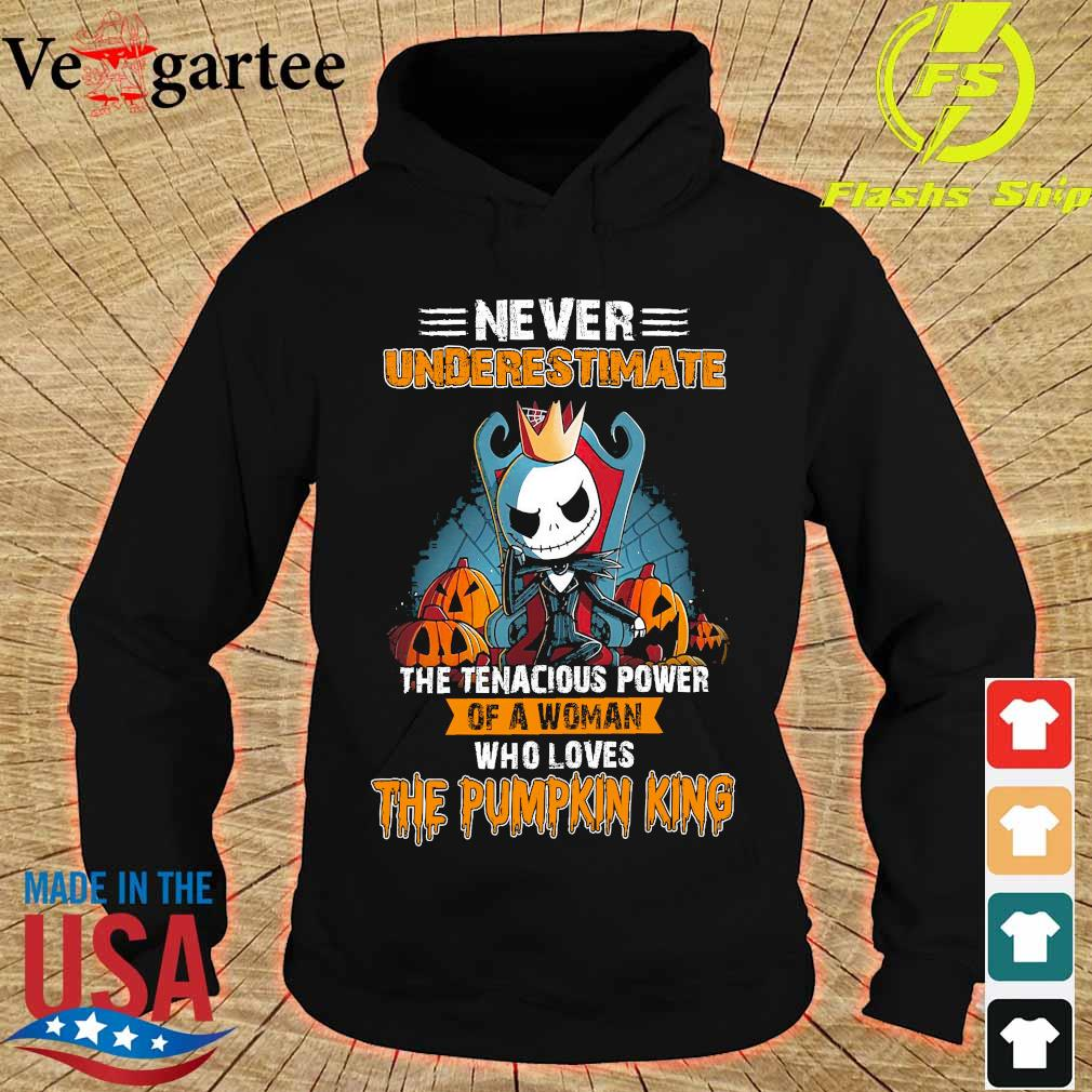 Never underestimate the tenacious power of a woman who loves the Pumpkin King s hoodie