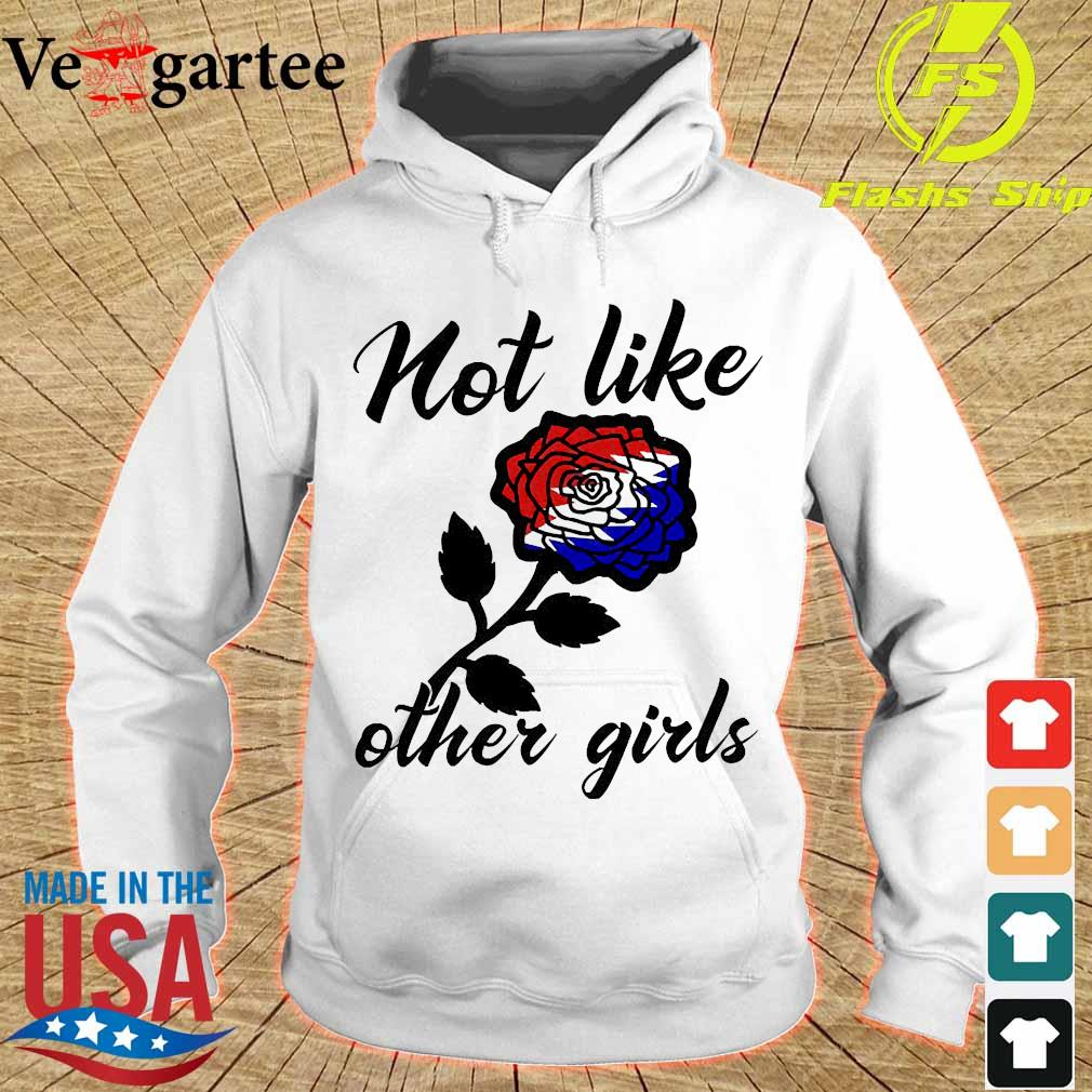 Not like other girls Rose red white and blue s hoodie