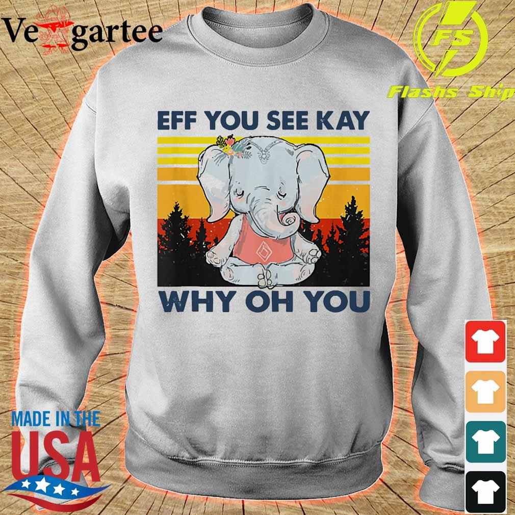 Official Elephant eff You see kay Why oh You vintage s sweater
