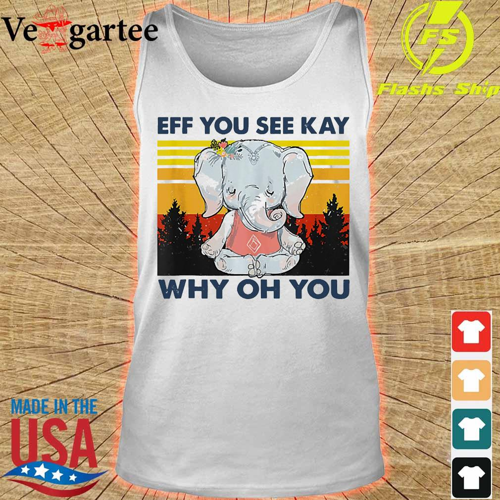 Official Elephant eff You see kay Why oh You vintage s tank top