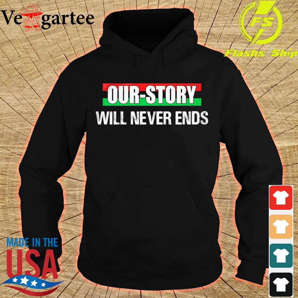 Our Story will never ends s hoodie