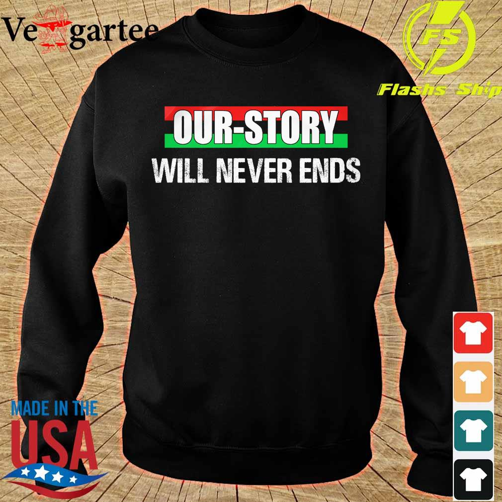 Our Story will never ends s sweater