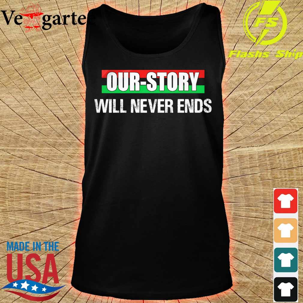 Our Story will never ends s tank top