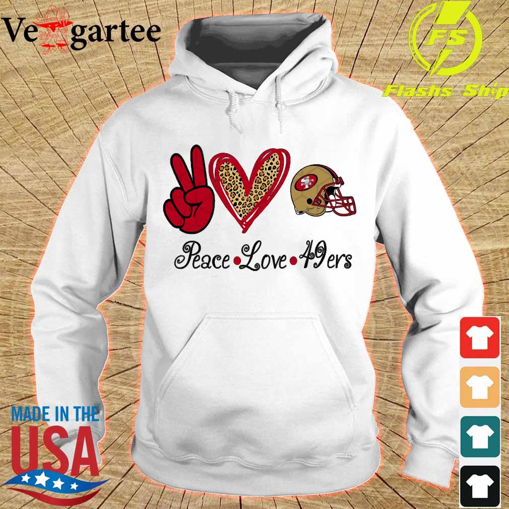 Peace love and San Francisco 49ers s hoodie