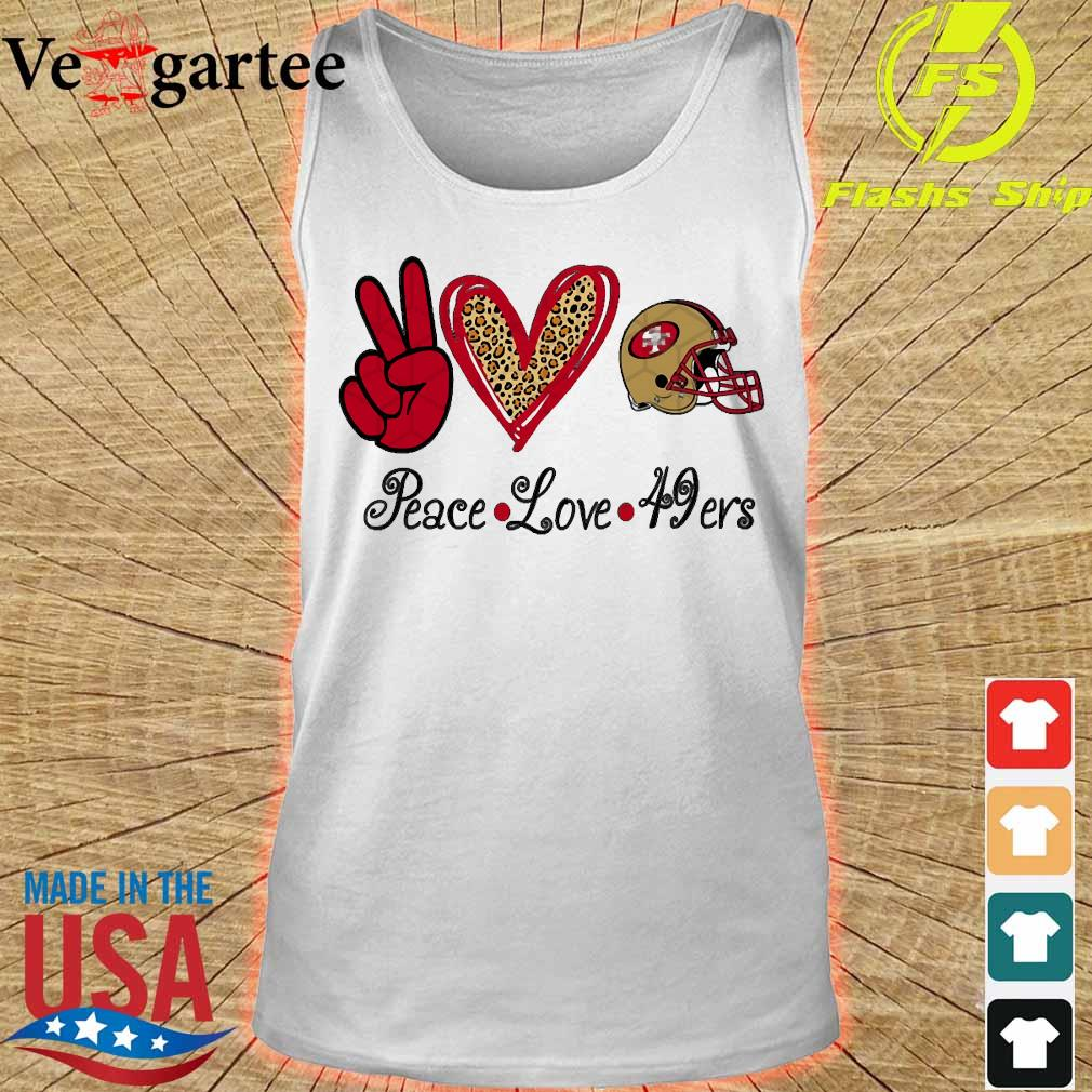 Peace love and San Francisco 49ers s tank top