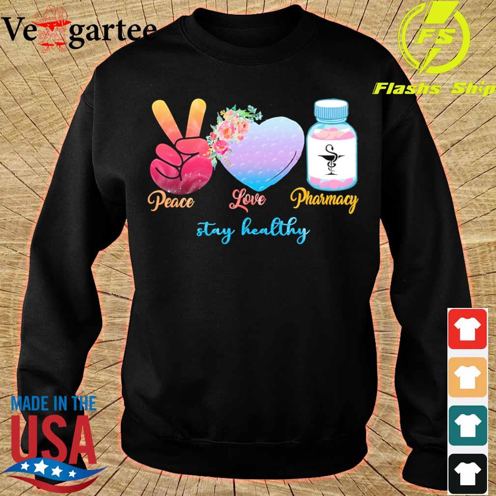 Peace love Pharmacy stay healthy s sweater