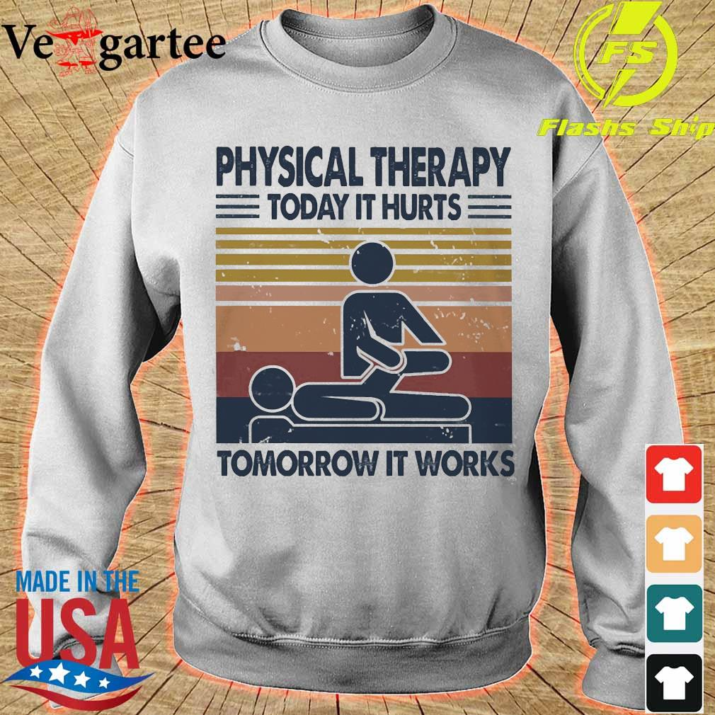 Physical therapy today it hurts tomorrow it works vintage s sweater