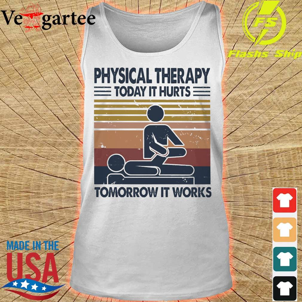 Physical therapy today it hurts tomorrow it works vintage s tank top