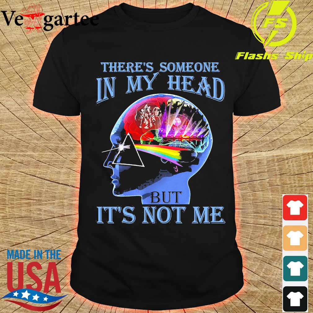 Pink Floyd there's someone in my head but it's not me shirt